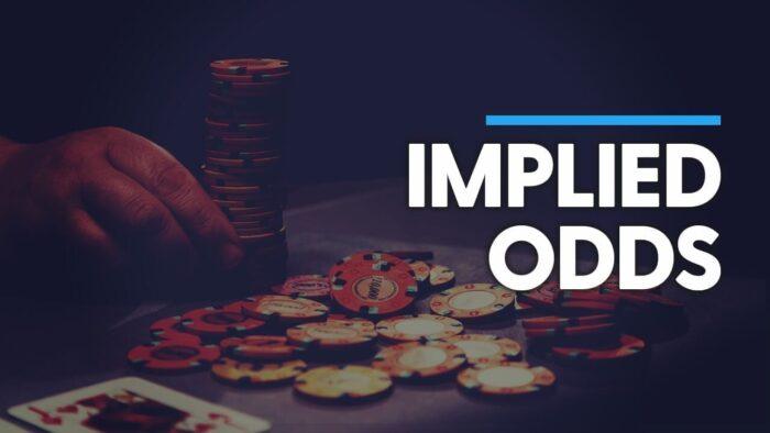 Implied Odds Pokers là gì? Giải thích chi tiết cho người mới chơi